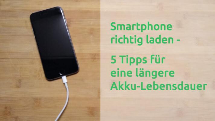 Smartphone richtig laden